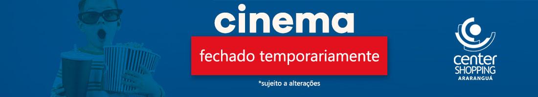 CINEMA FECHADO TEMPORARIAMENTE [banner menor]